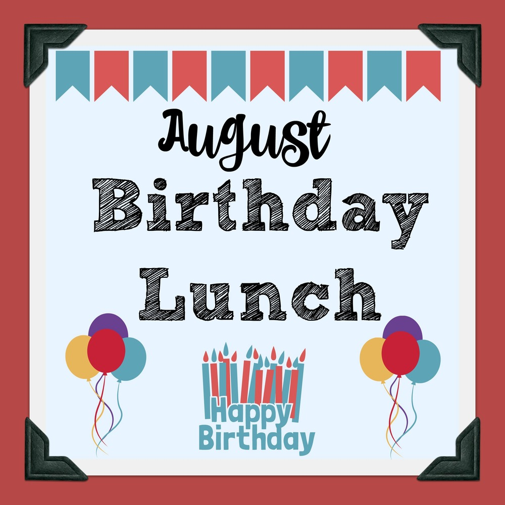 August Birthday Lunch on Friday