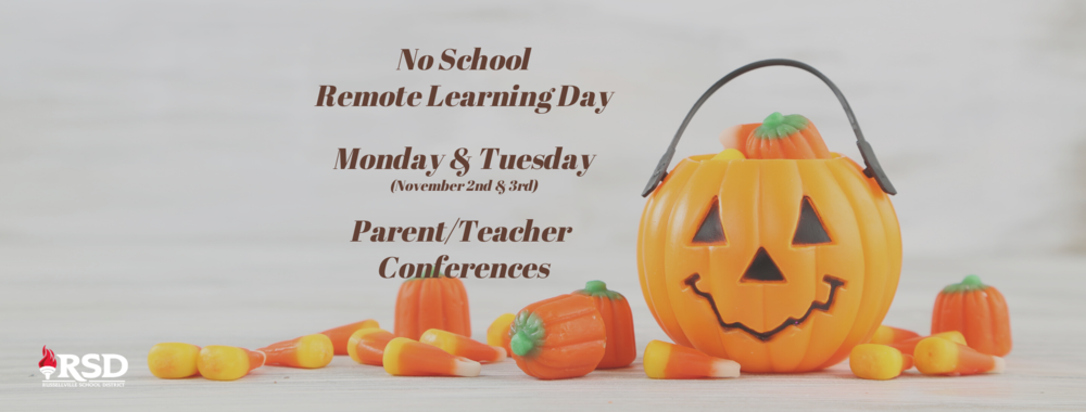 No school Monday & Tuesday for Parent/Teacher Conferences