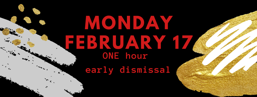 Reminder: Feb. 17, one hour early dismissal