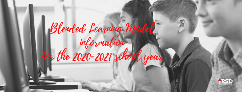 Blended learning model information for the 2020-2021 school year