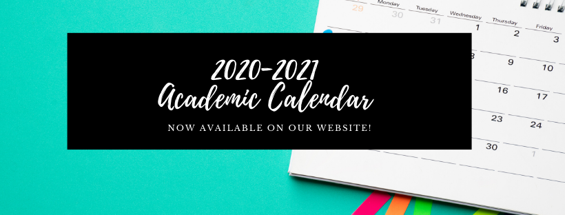 2020-2021 academic calendar is available on our website