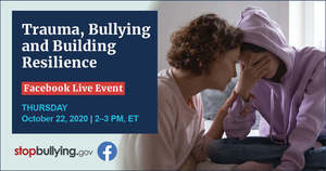 TRAUMA, BULLYING, AND BUILDING RESILIENCE ONLINE WEBINAR