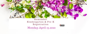 REMEMBER: Kindergarten and Pre-K Registration begins Monday, April 13, 2020