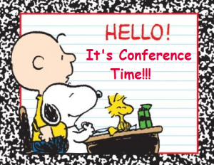 Parent Teacher Conference time.