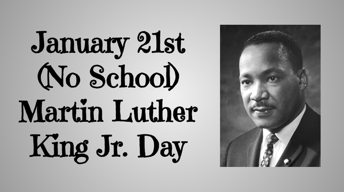 MlK Jr. Day...no school