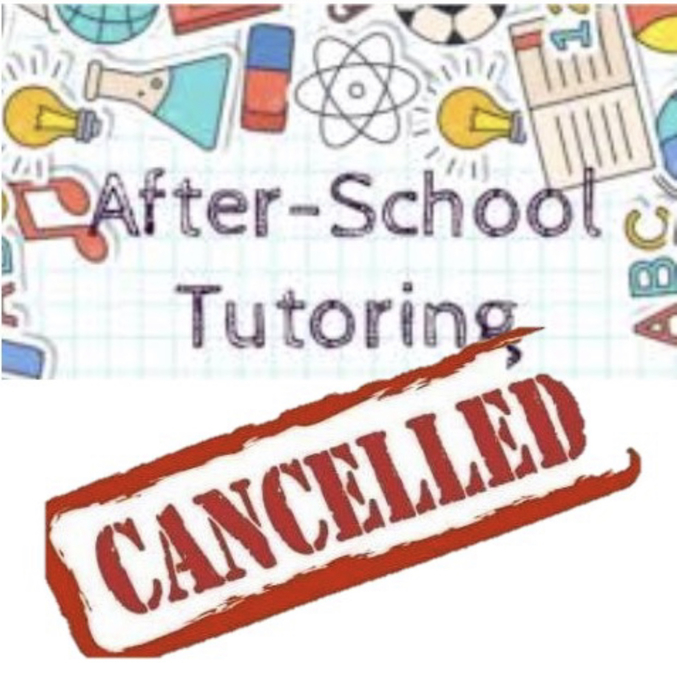 After school tutoring is cancelled today.