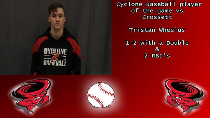 Tristan Wheelus Cyclone Baseball player of the game vs Crossett.