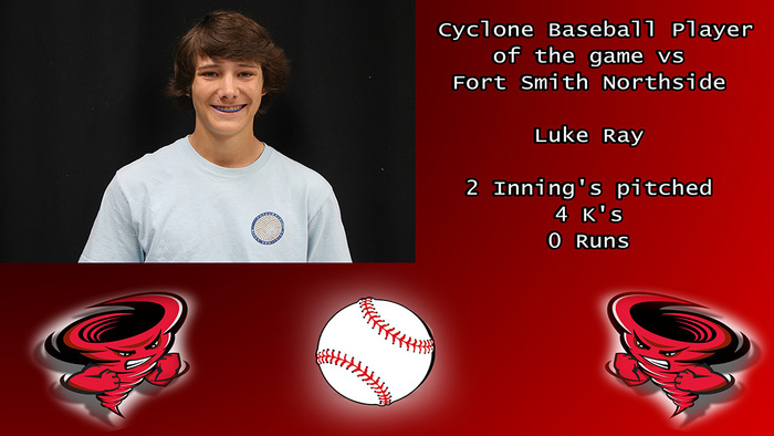 Luke Ray Cyclone Baseball player of the game vs Fort Smith Northside.
