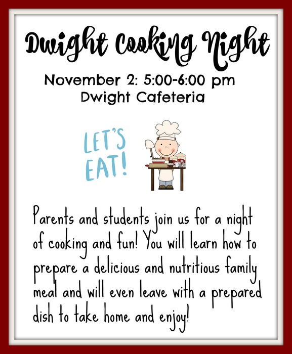 Picture of Dwight Cooking Night Poster with Information: November 2 from 5-6 in the Dwight Cafeteria