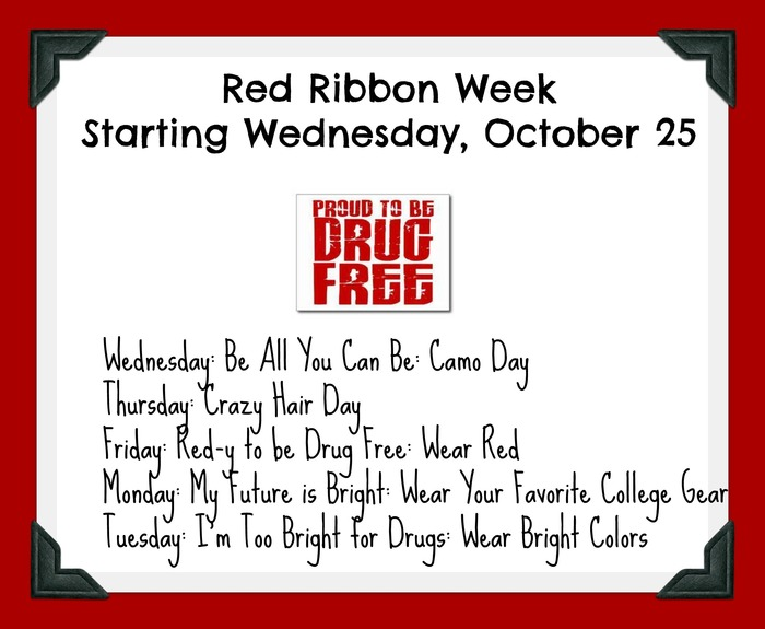 Poster for Red Ribbon Week: Wednesday: Camo Day, Thursday Crazy Hair Day, Friday Wear Red Day, Monday Wear College Gear Day, Tuesday Wear Bright Colors