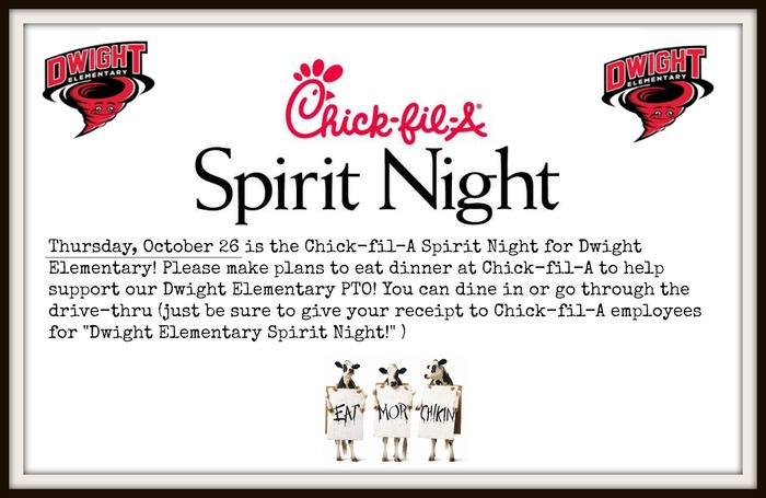 Dwight Spirit Night is Thursday, October 26 at Chick-fil-A. Please eat dinner to help support our PTO!