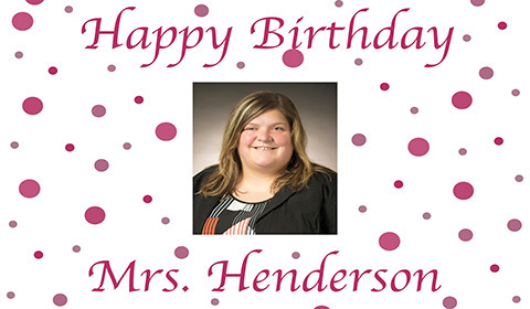 Mrs. Henderson birthday poster.