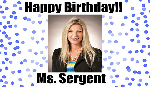 Happy Birthday Ms. Sergent