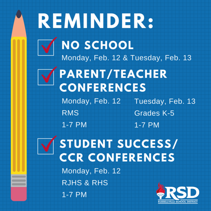 P/T Conferences 2-12 & 2-13 from 1-7 p.m.; Student Success/CCR Conferences 2-12 from 1-7 p.m.