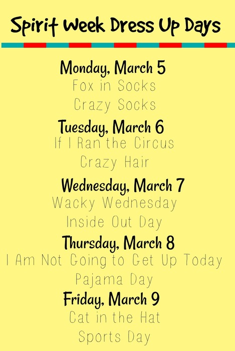 Spirit Week Schedule: Monday, March 5: wear crazy socks, Tuesday, March 6: Crazy Hair, Wednesday, March 7: Inside Out Day, Thursday, March 8: Pajama Day, Friday, March 9: Sports Day