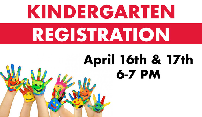 Kindergarten Registration April 16 & 17 6-7 pm